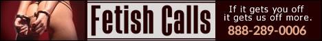 PERVERT ALERT - FetishCalls - 888-289-0006 - KINK & FETISH UNDERGROUND